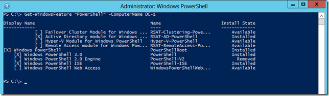 Get-WindowsFeature To Check Installed Components.  PowerShell Is Installed.