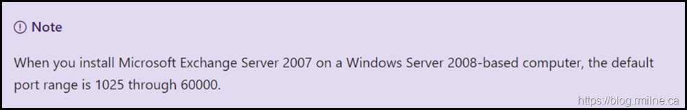 When you install Microsoft Exchange Server 2007 on a Windows Server 2008-based computer, the default port range is 1025 through 60000.