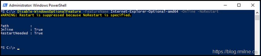 Uninstalling IE11 Using PowerShellDisable-WindowsOptionalFeature -FeatureName Internet-Explorer-Optional-amd64 –Online -NoRestart
